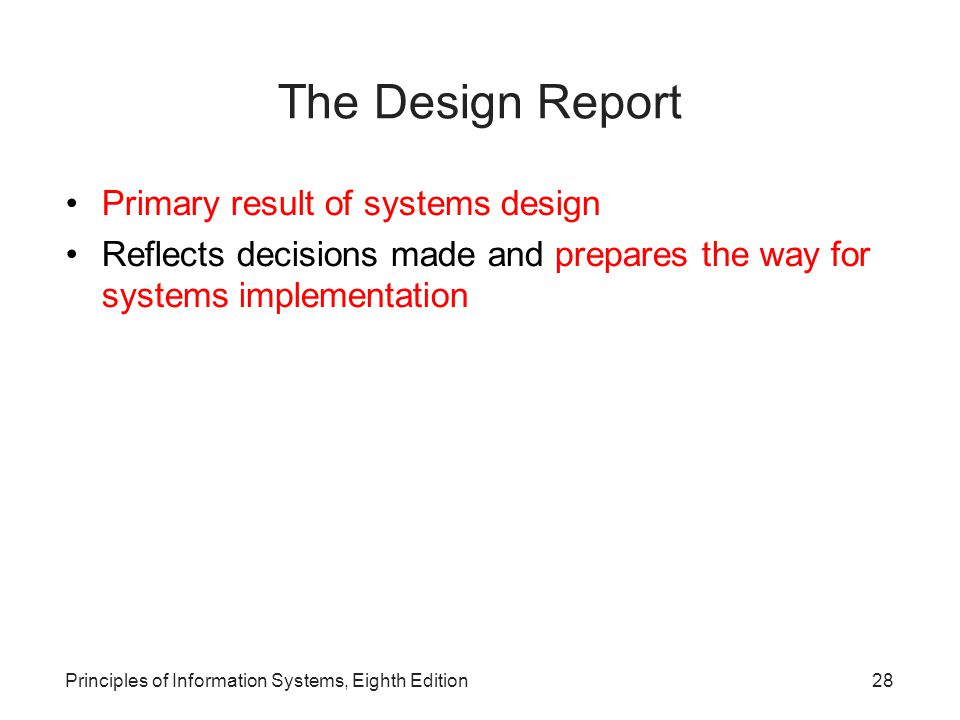 The Design Report Primary result of systems design