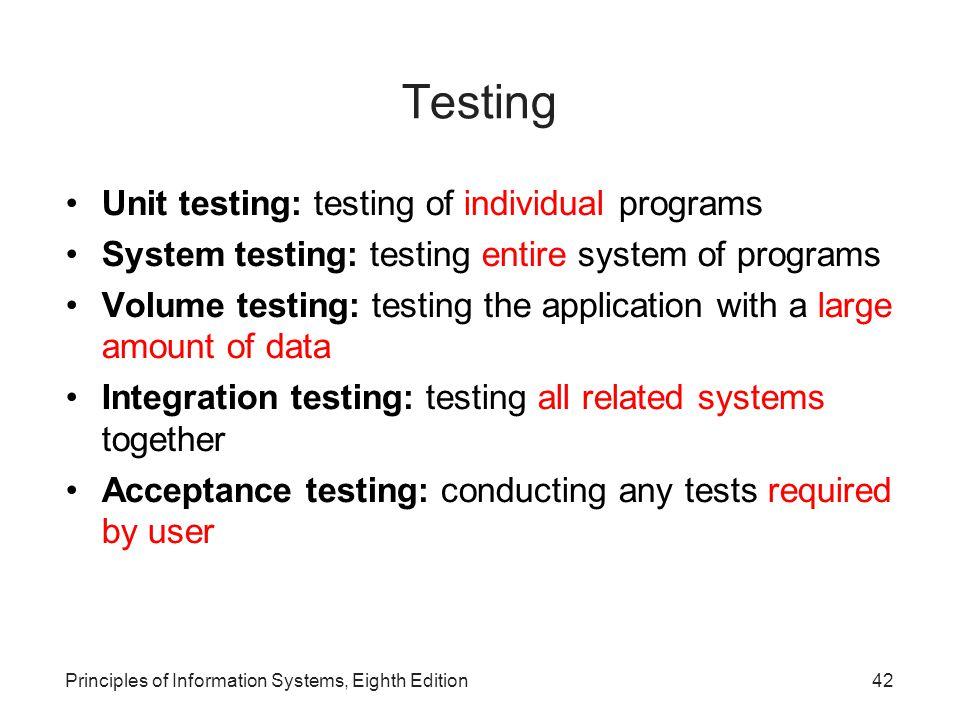 Testing Unit testing: testing of individual programs