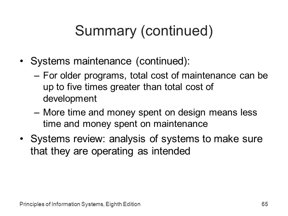 Summary (continued)‏ Systems maintenance (continued):