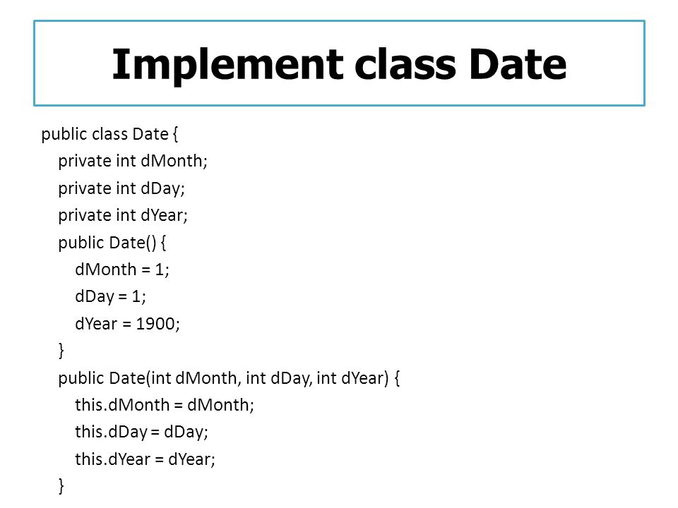 Implement class Date