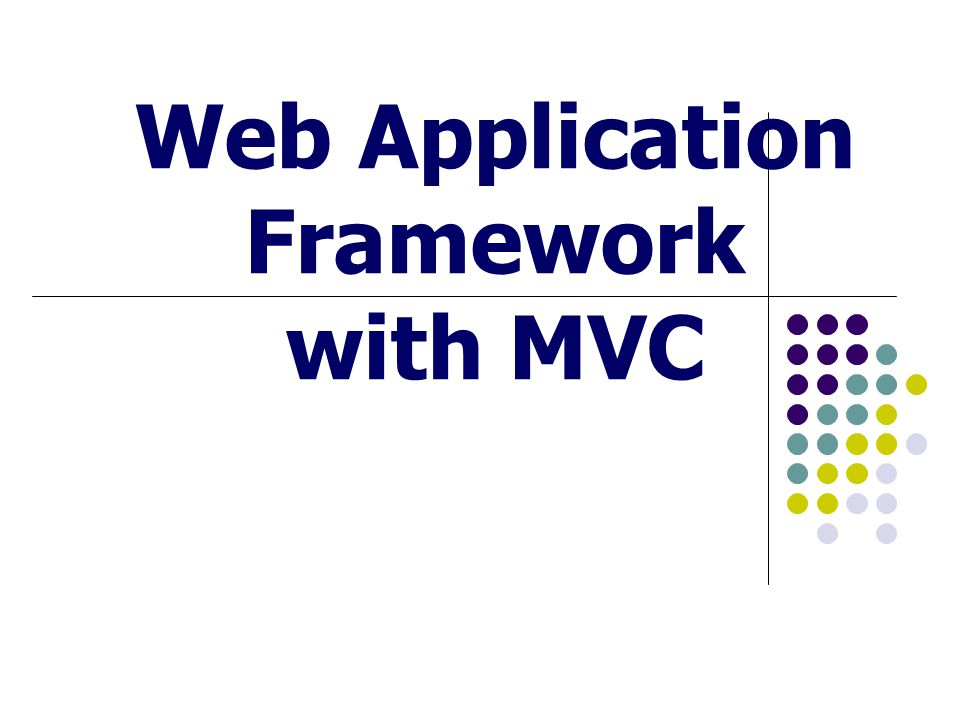 Web Application Framework with MVC