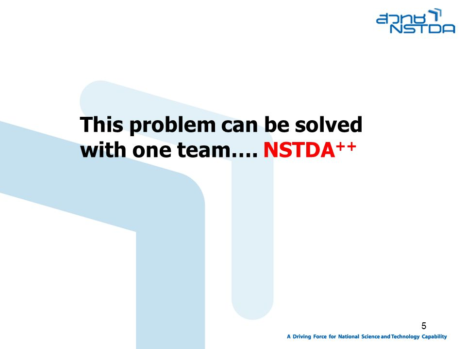 This problem can be solved with one team…. NSTDA++