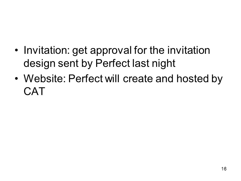 Invitation: get approval for the invitation design sent by Perfect last night