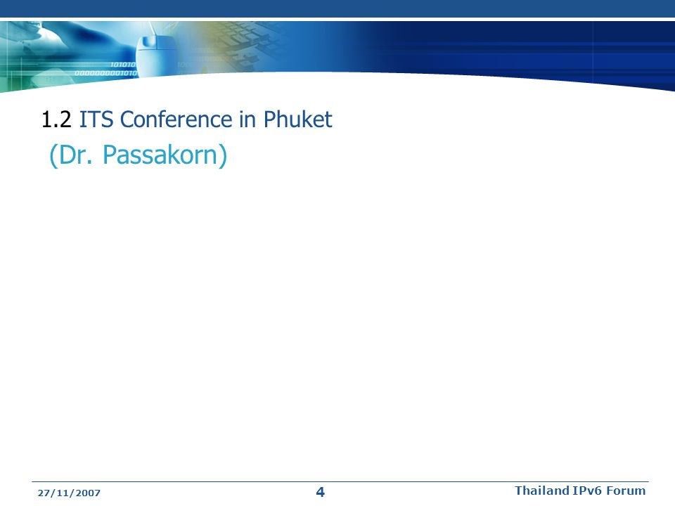 (Dr. Passakorn) 1.2 ITS Conference in Phuket Thailand IPv6 Forum