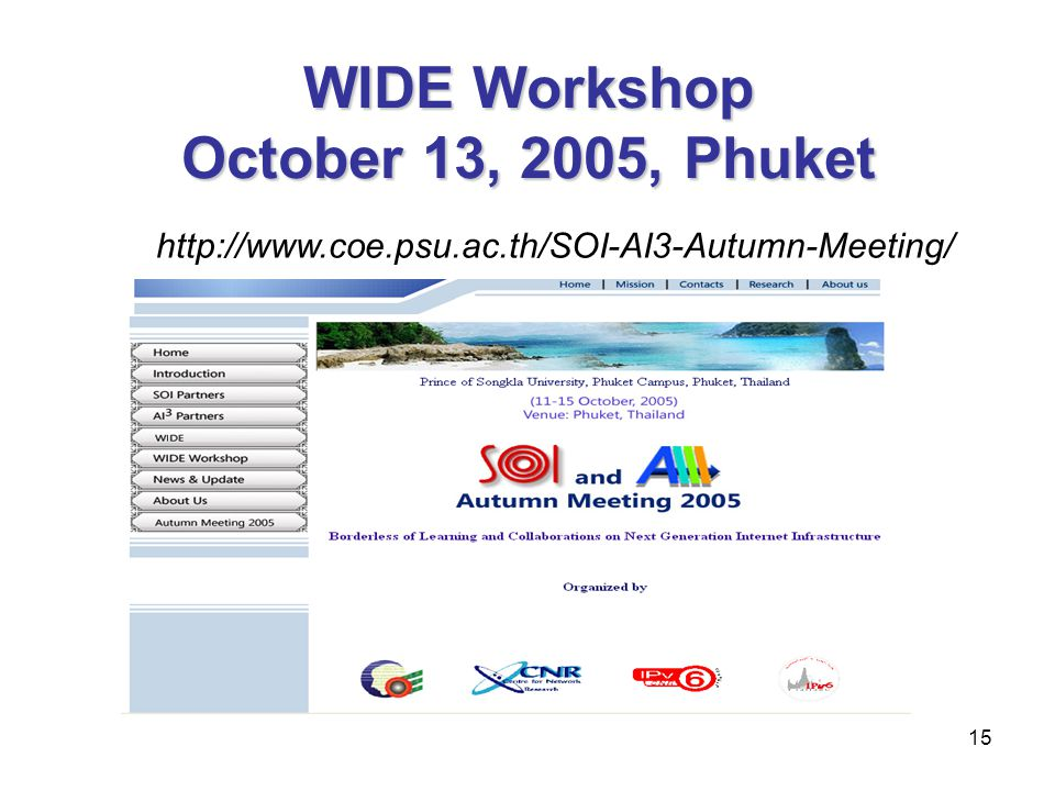 WIDE Workshop October 13, 2005, Phuket