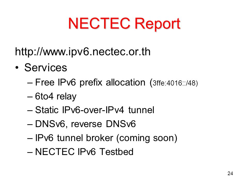NECTEC Report http://www.ipv6.nectec.or.th Services