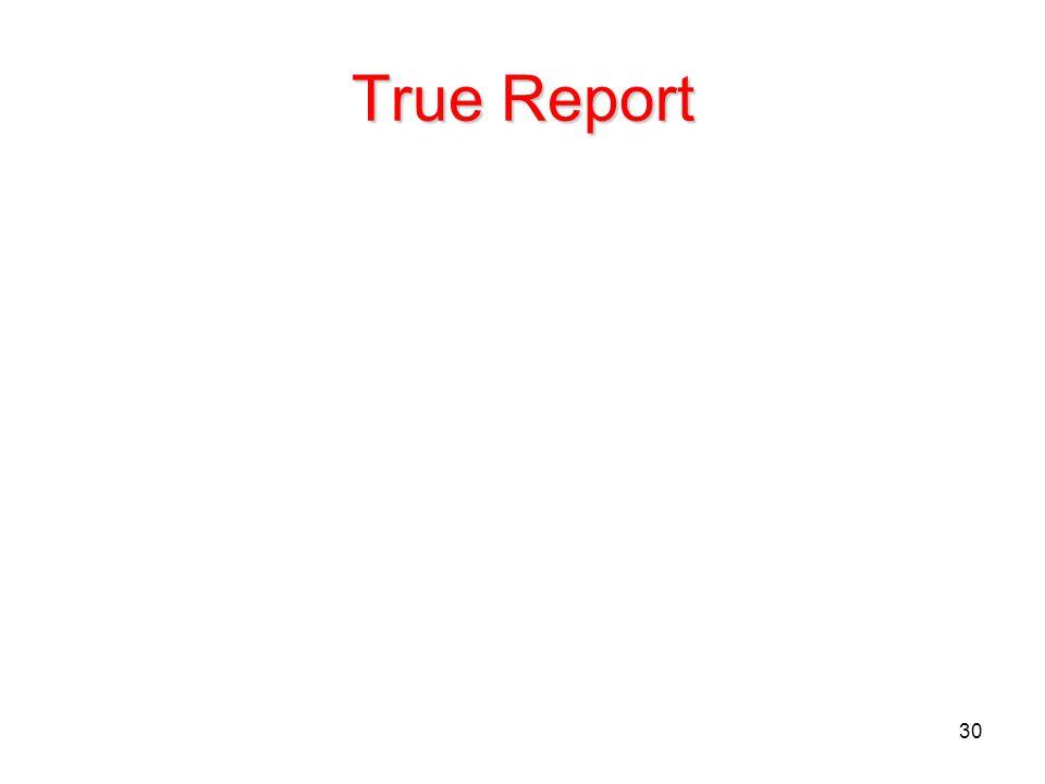 True Report