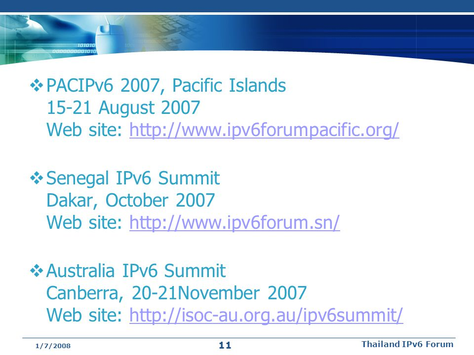 PACIPv6 2007, Pacific Islands 15-21 August 2007 Web site: http://www