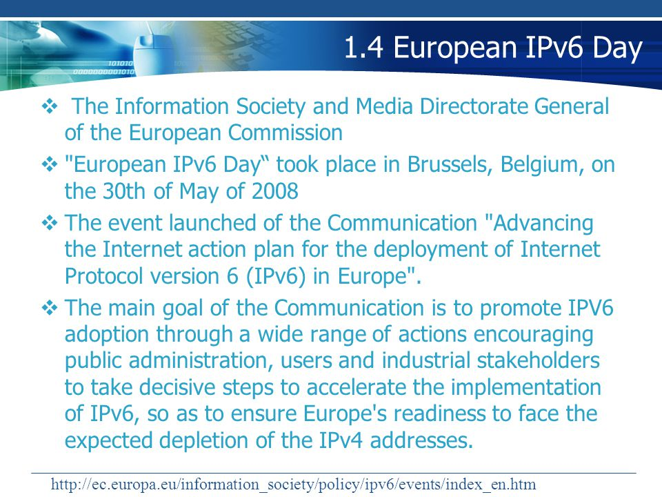 1.4 European IPv6 Day The Information Society and Media Directorate General of the European Commission.