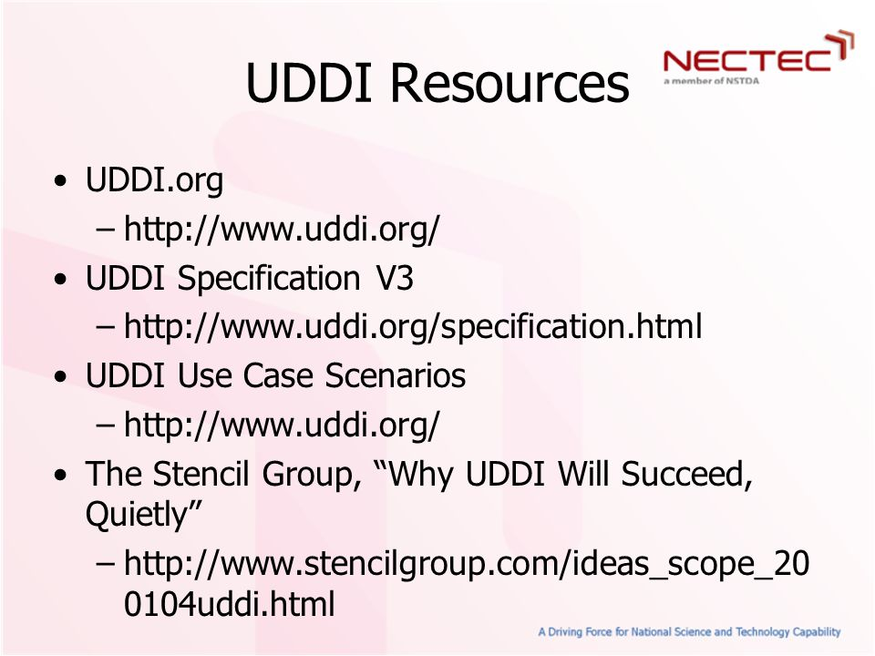 UDDI Resources UDDI.org http://www.uddi.org/ UDDI Specification V3