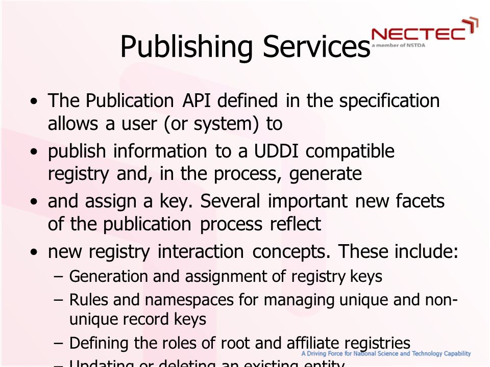 Publishing Services The Publication API defined in the specification allows a user (or system) to.