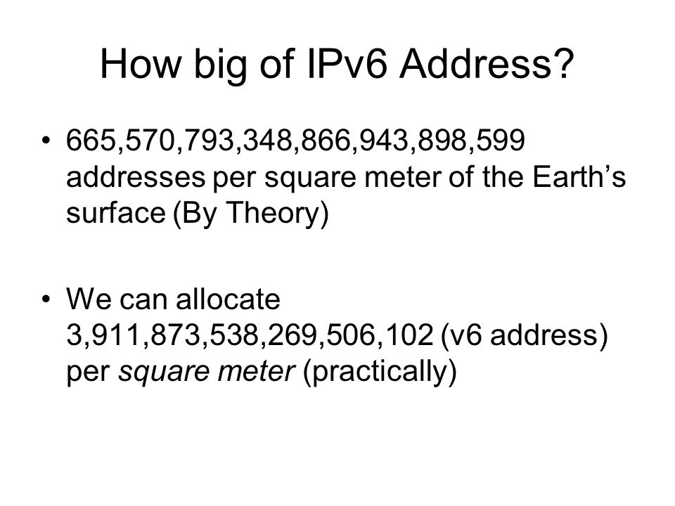 How big of IPv6 Address 665,570,793,348,866,943,898,599 addresses per square meter of the Earth's surface (By Theory)