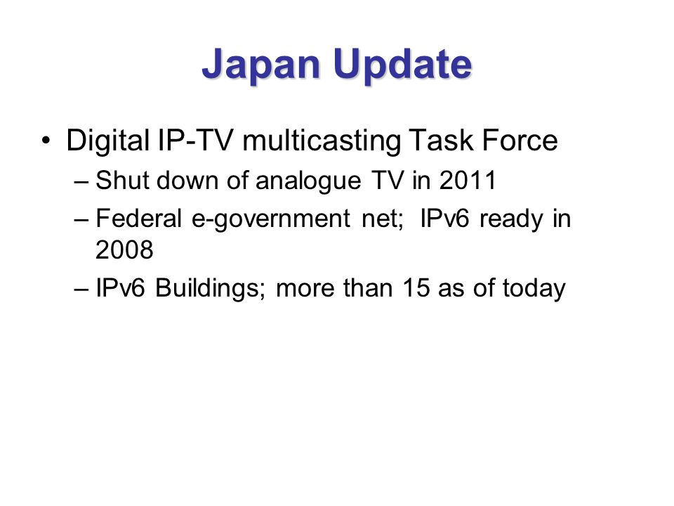 Japan Update Digital IP-TV multicasting Task Force