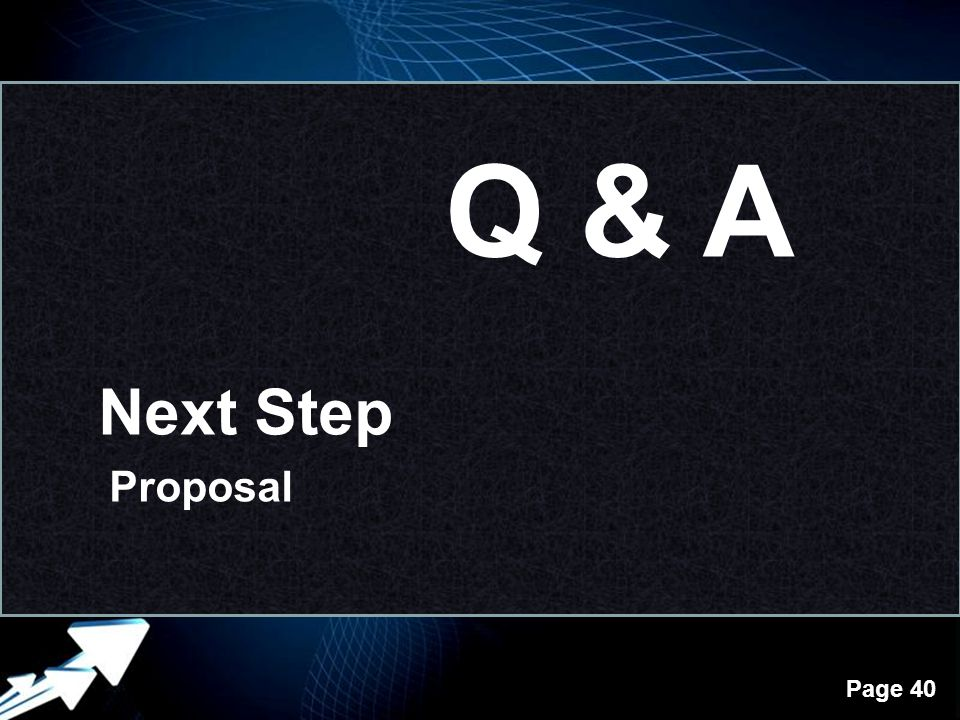 Q & A Next Step Proposal
