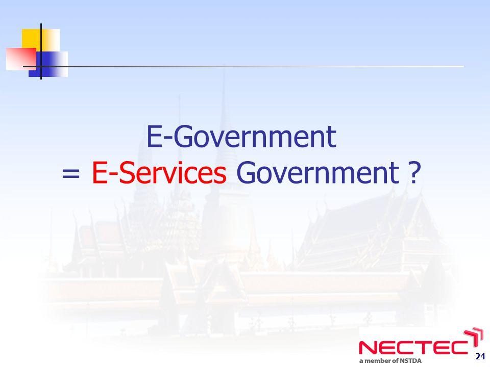 E-Government = E-Services Government