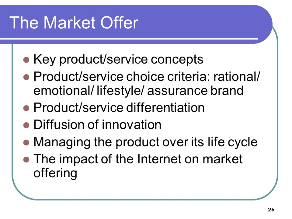 The Market Offer Key product/service concepts