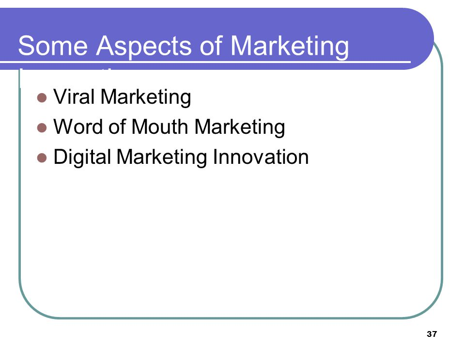 Some Aspects of Marketing Innovation