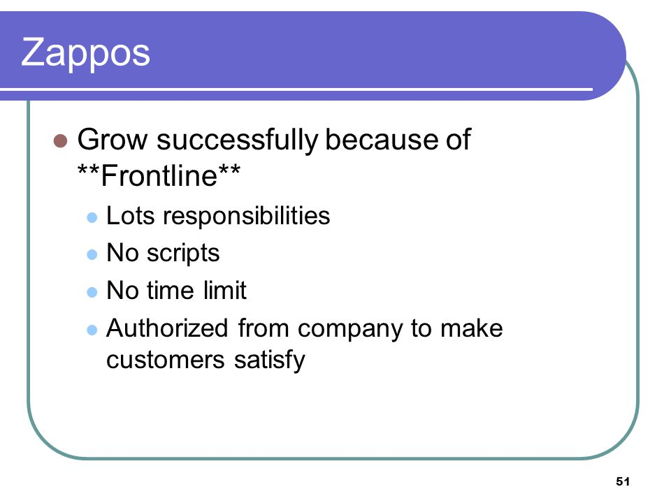 Zappos Grow successfully because of **Frontline**