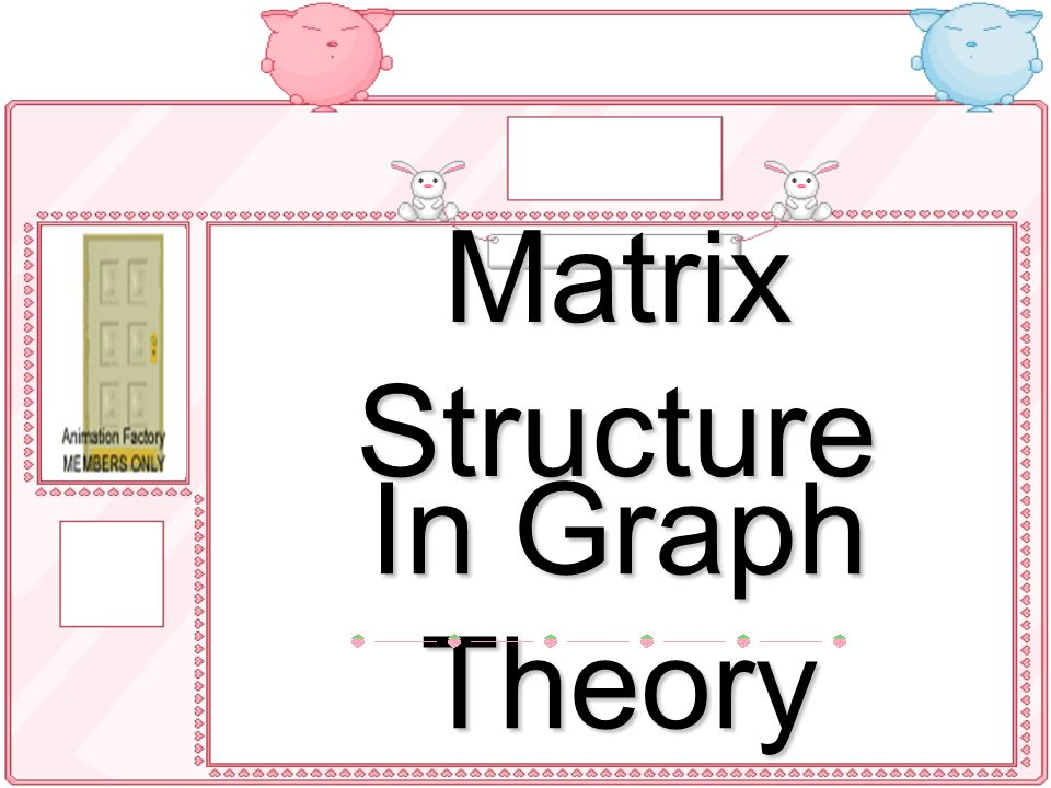 Matrix Structure In Graph Theory