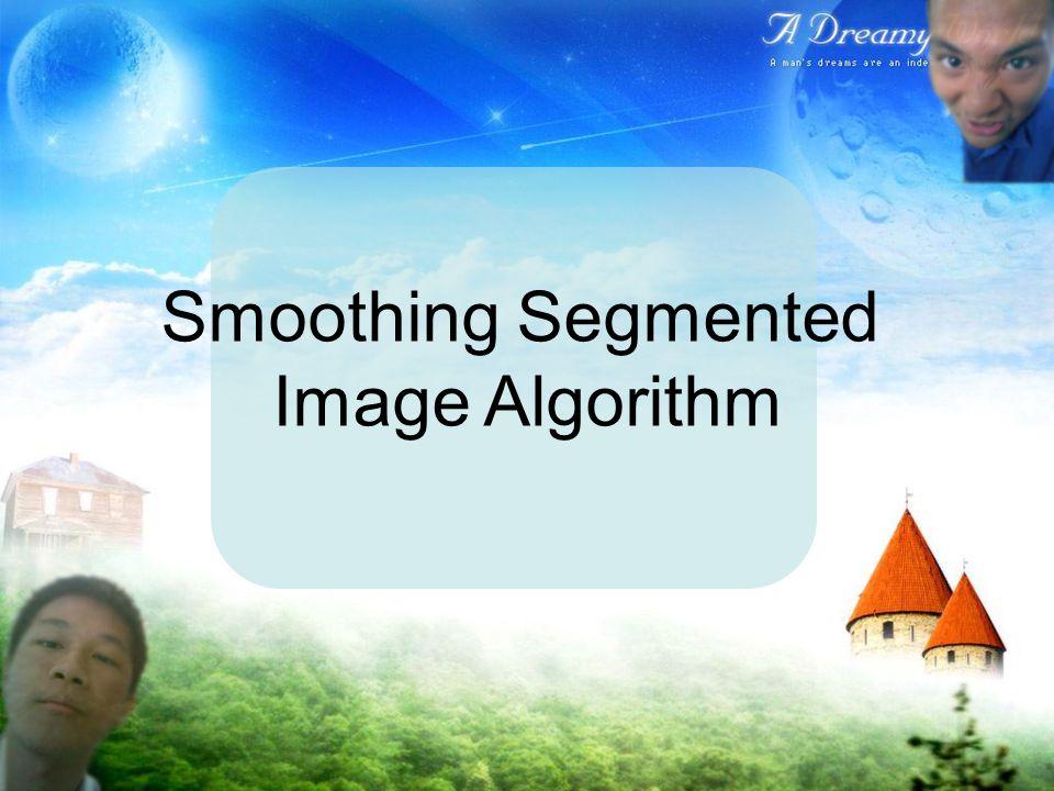 Smoothing Segmented Image Algorithm