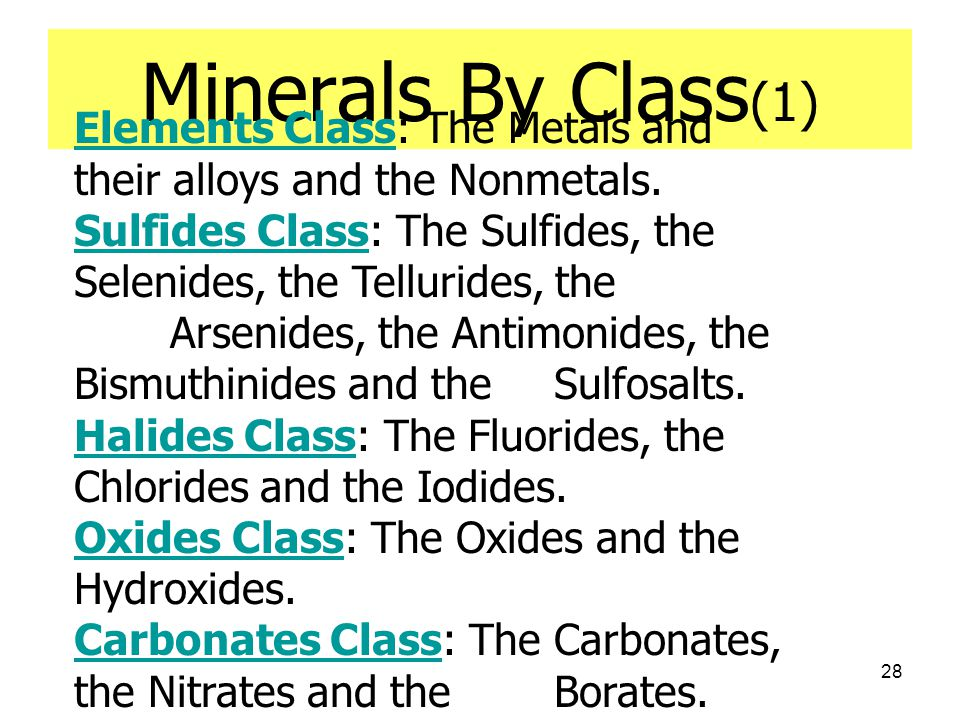 Minerals By Class(1) Elements Class: The Metals and their alloys and the Nonmetals.