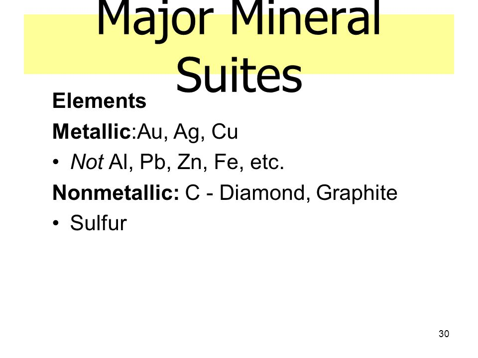Major Mineral Suites Elements Metallic:Au, Ag, Cu