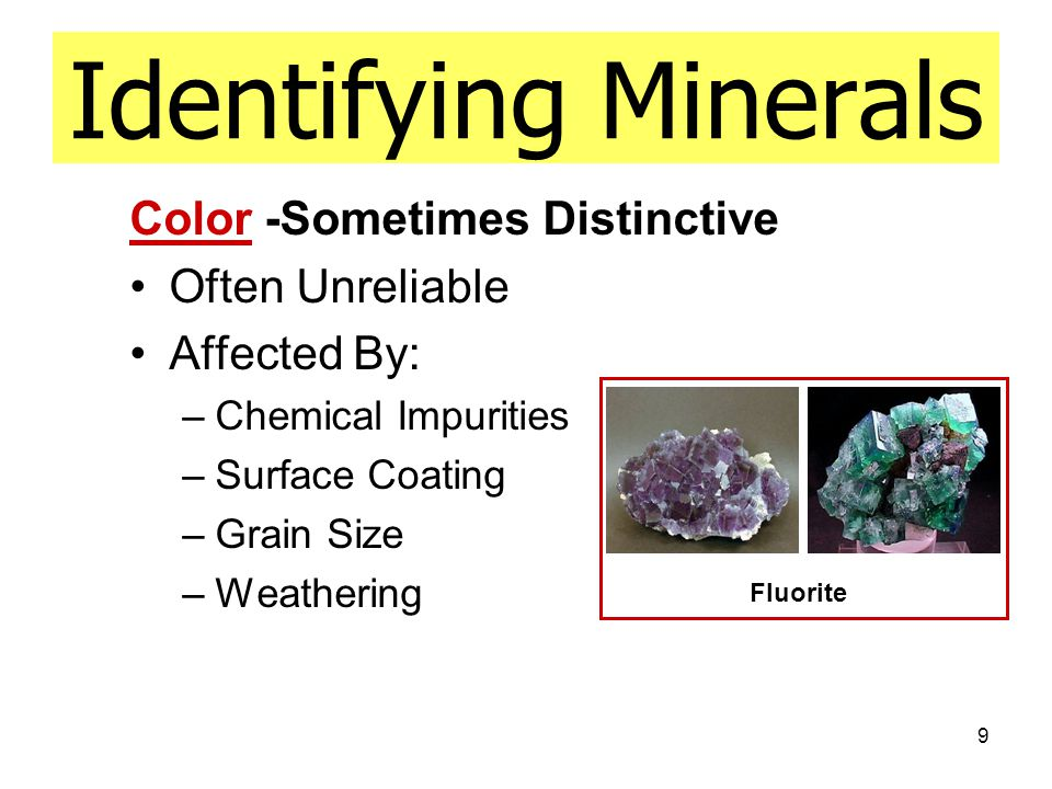 Identifying Minerals Color -Sometimes Distinctive Often Unreliable