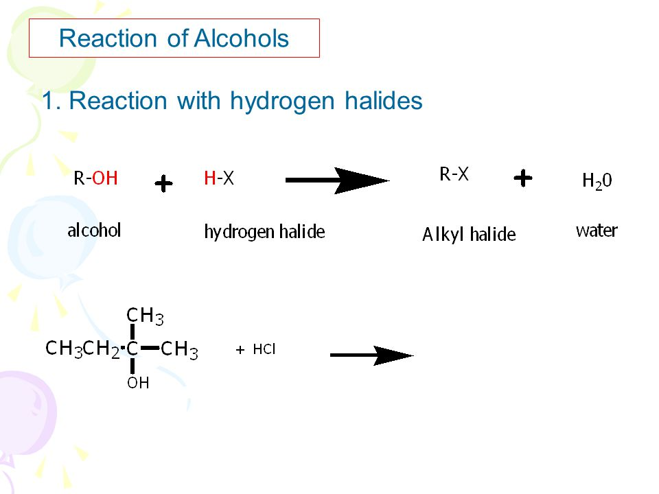 Reaction of Alcohols 1. Reaction with hydrogen halides