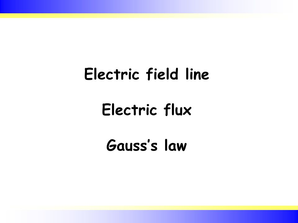 Electric field line Electric flux Gauss's law