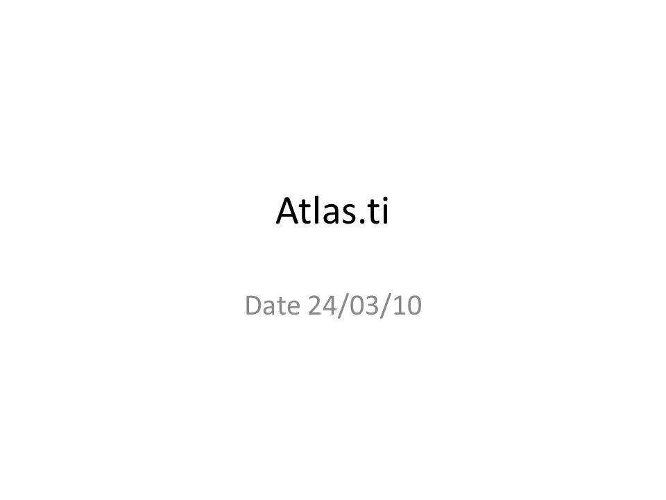 Atlas.ti Date 24/03/10