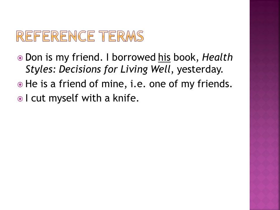 Reference Terms Don is my friend. I borrowed his book, Health Styles: Decisions for Living Well, yesterday.