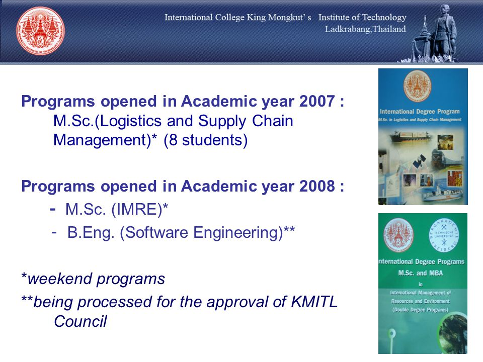 Programs opened in Academic year 2007 : M. Sc