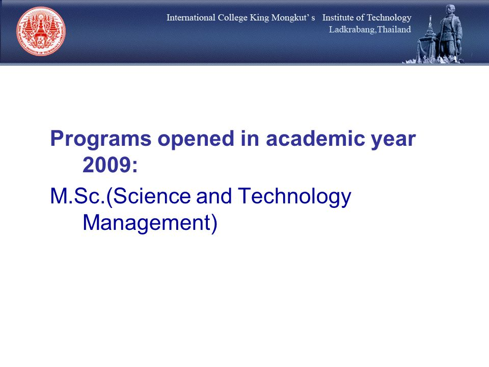 Programs opened in academic year 2009: