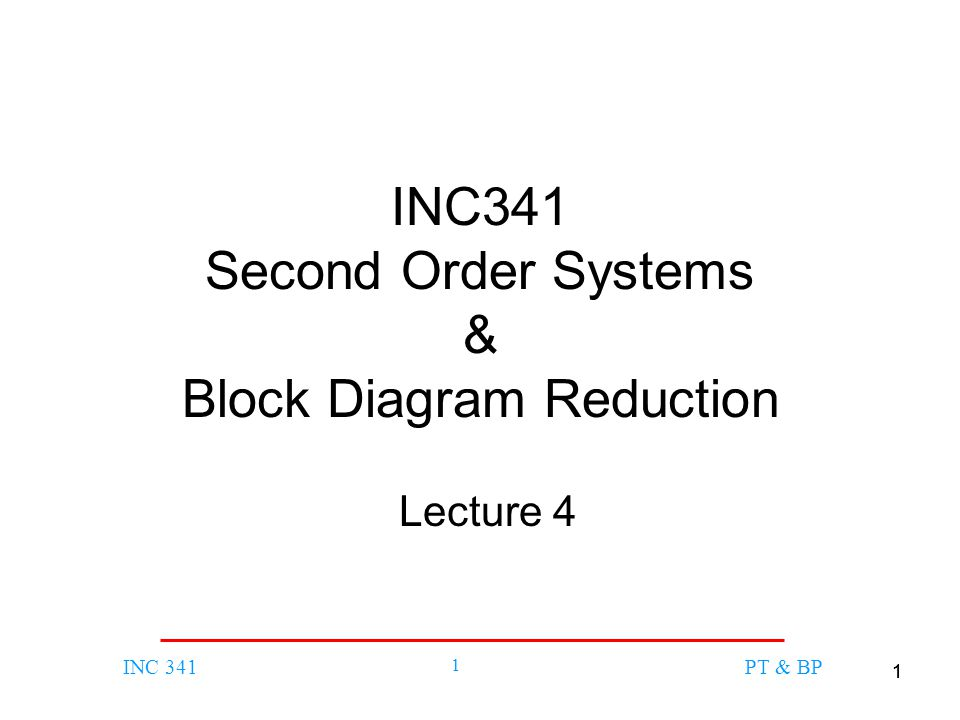 INC341 Second Order Systems & Block Diagram Reduction