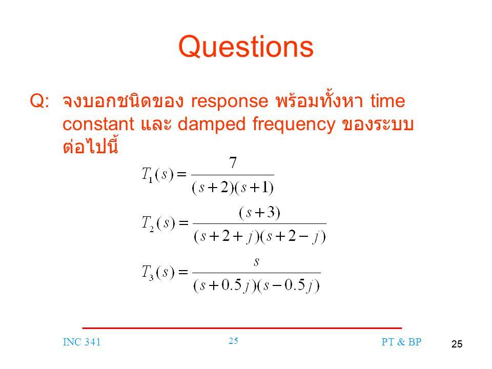 Questions Q: จงบอกชนิดของ response พร้อมทั้งหา time constant และ damped frequency ของระบบต่อไปนี้