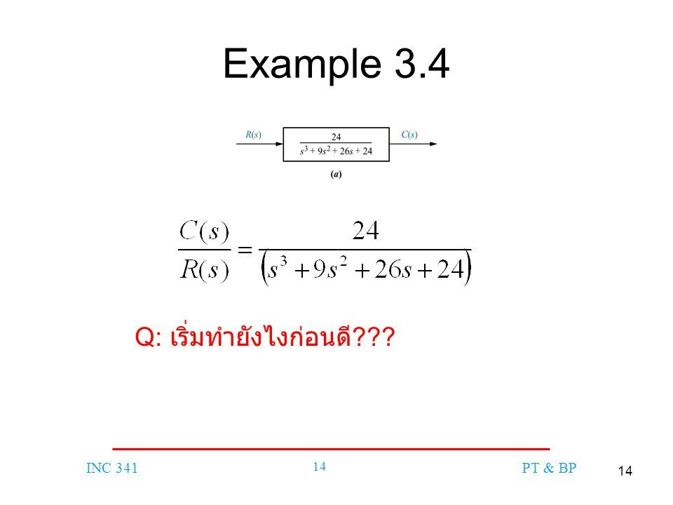 Example 3.4 Insert Figure 3.10 here!!! Q: เริ่มทำยังไงก่อนดี