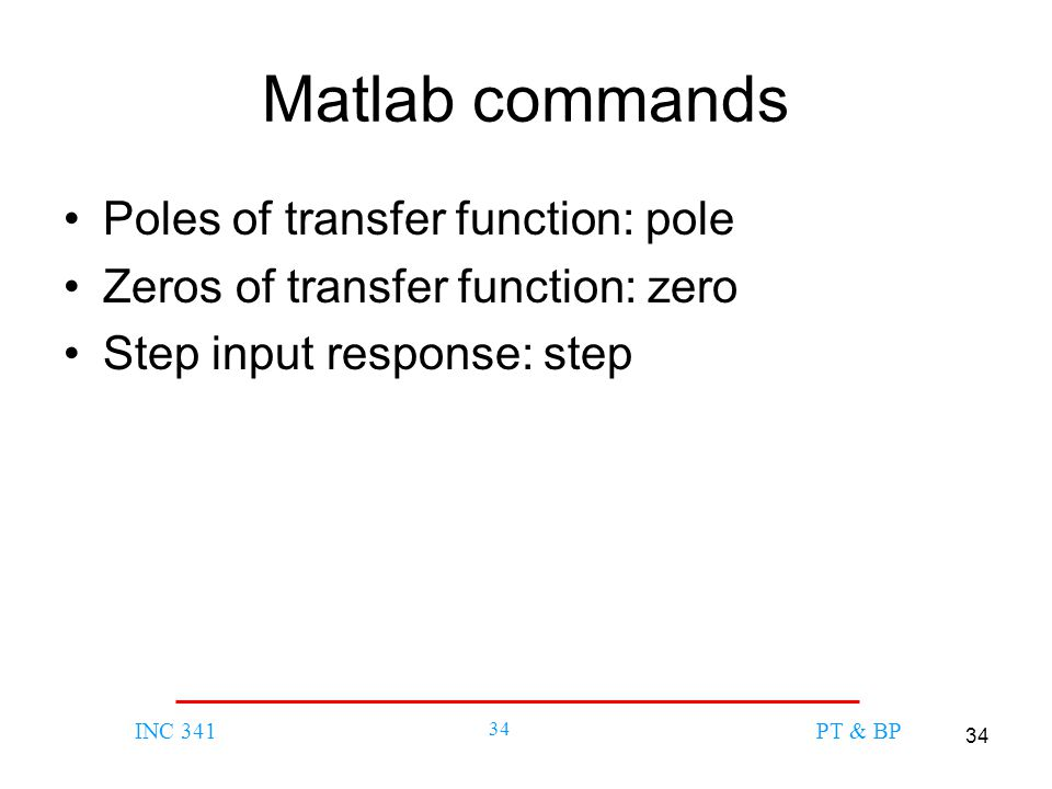 Matlab commands Poles of transfer function: pole