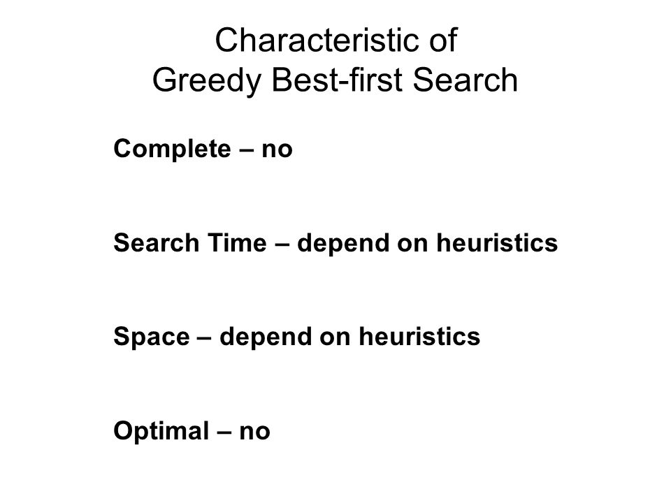 Characteristic of Greedy Best-first Search