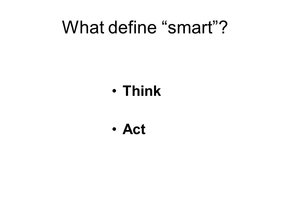 What define smart Think Act