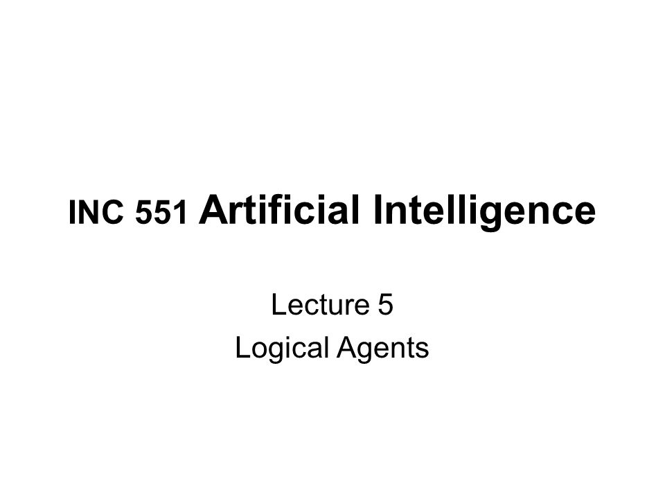 INC 551 Artificial Intelligence