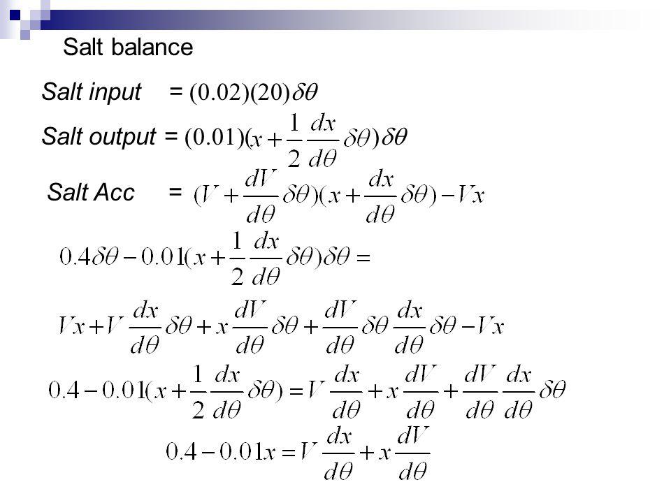 Salt balance Salt input = (0.02)(20)dq. Salt output = (0.01)( )dq.