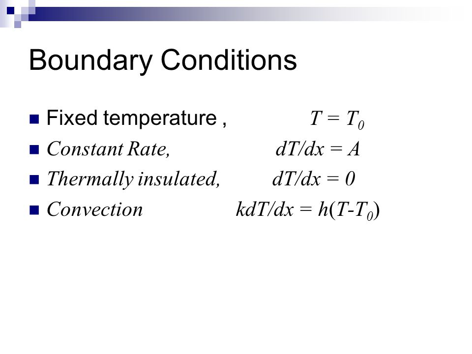 Boundary Conditions Fixed temperature , T = T0