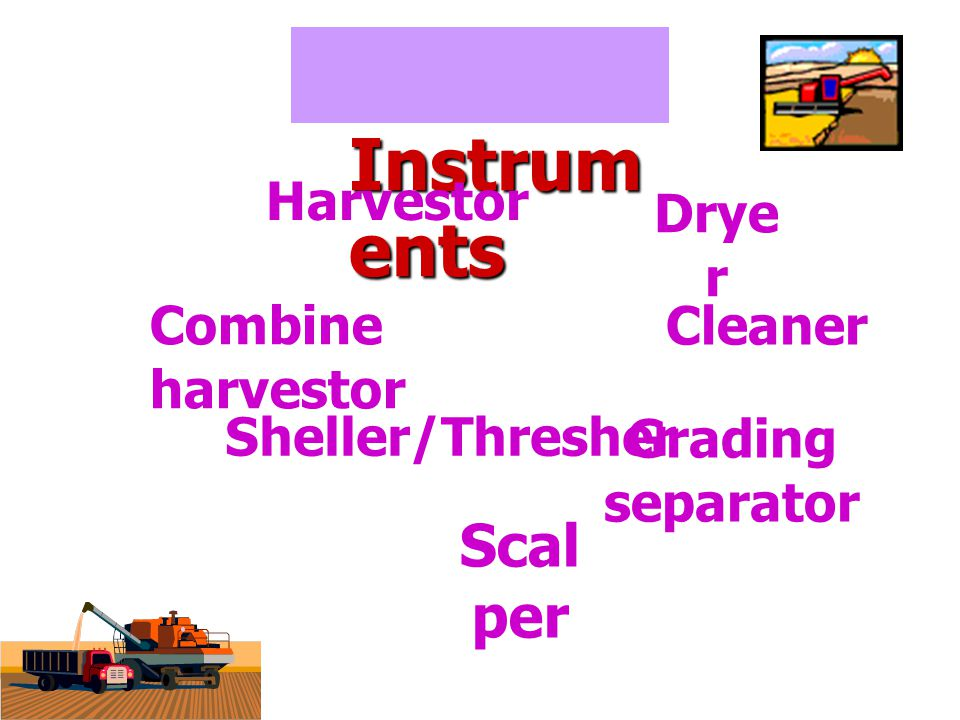 Instruments Scalper Harvestor Dryer Combine harvestor Cleaner