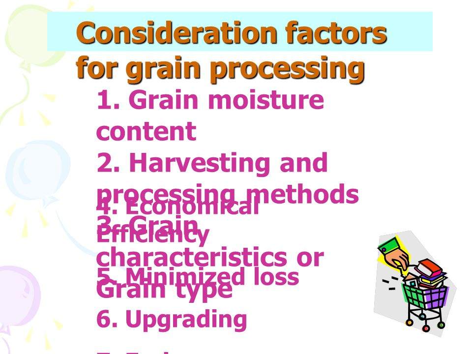 Consideration factors for grain processing