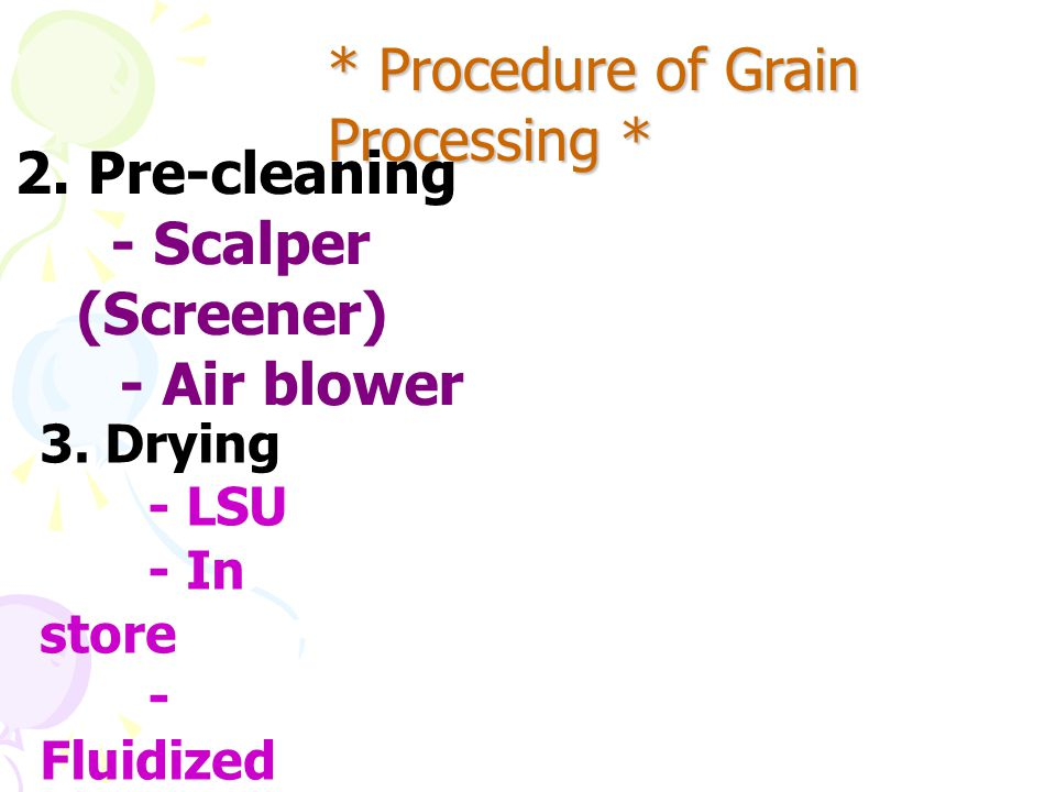 * Procedure of Grain Processing *