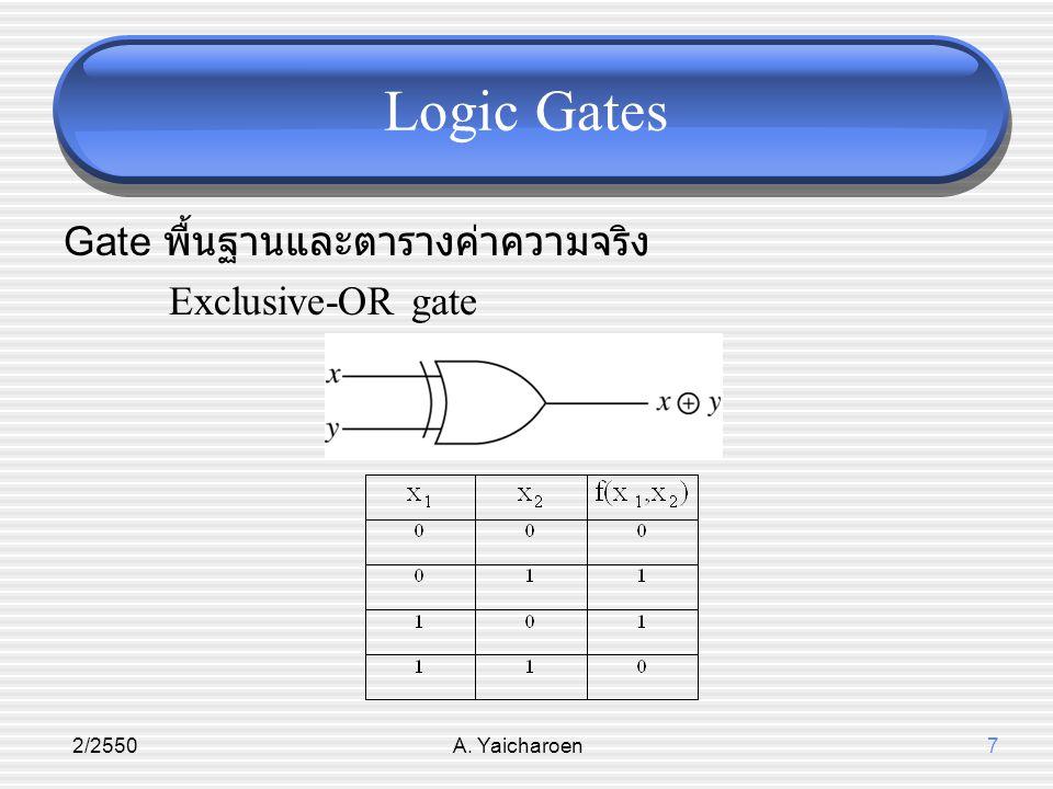 Logic Gates Gate พื้นฐานและตารางค่าความจริง Exclusive-OR gate 2/2550