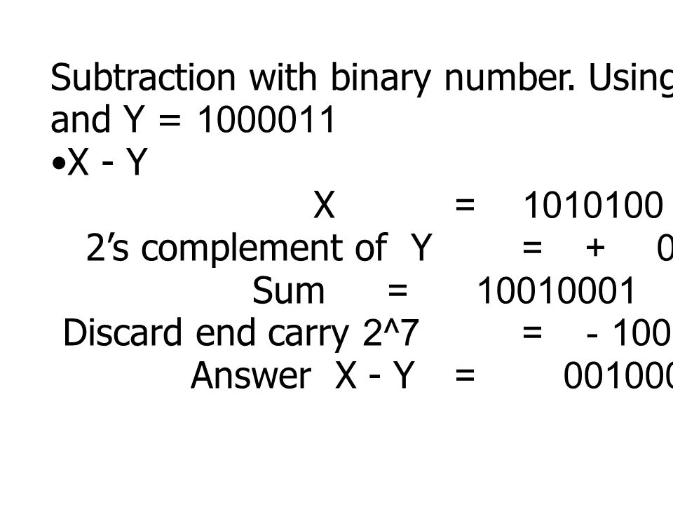Subtraction with binary number. Using X = 1010100