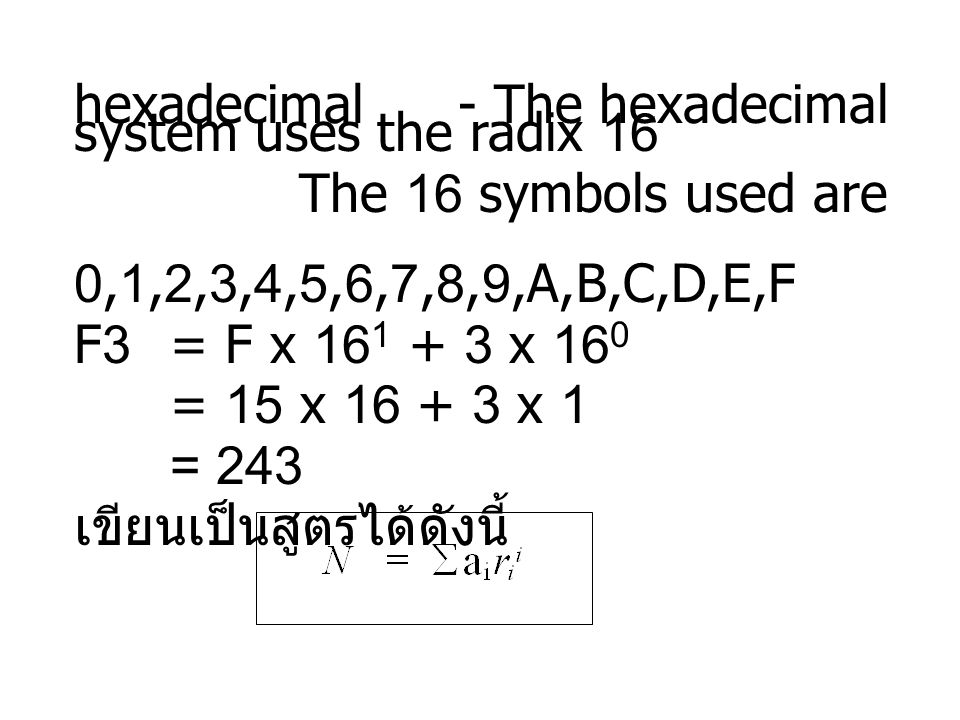hexadecimal - The hexadecimal system uses the radix 16