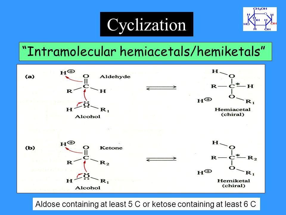 Cyclization Intramolecular hemiacetals/hemiketals