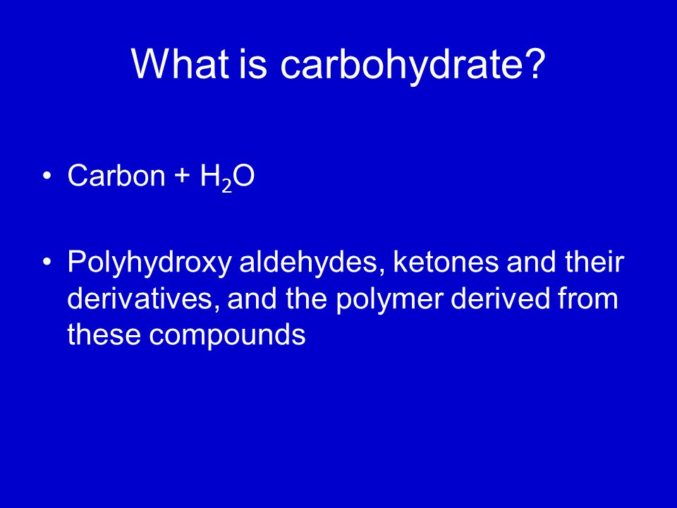 What is carbohydrate Carbon + H2O